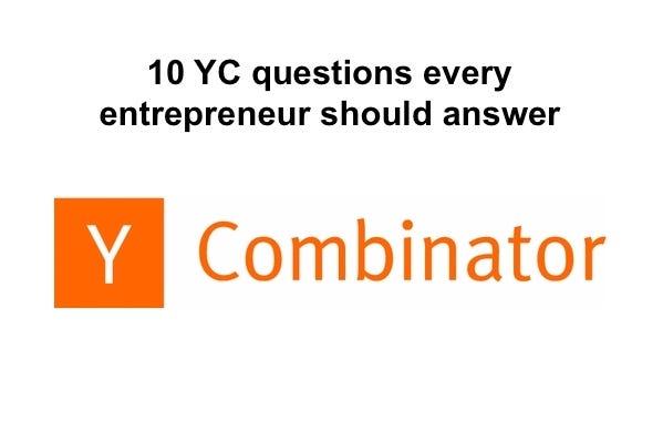 10 Y Combinator questions every entrepreneur should answer