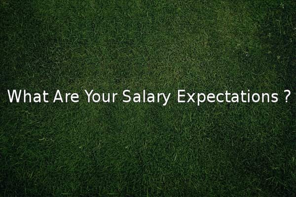 Career Advice On How To Answer \u201c What Are Your Salary Expectation?\u201d
