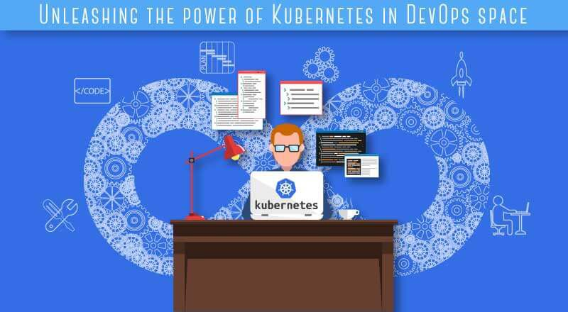 Kubernetes in DevOps Space Everything You Need To Know
