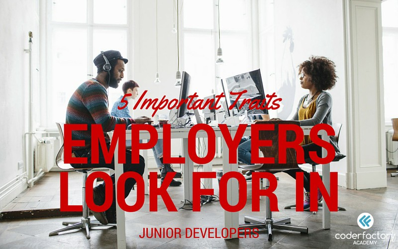 5 Must-Have Qualities Employers Look for in Junior Software Developers - what skills and qualities do employers look for