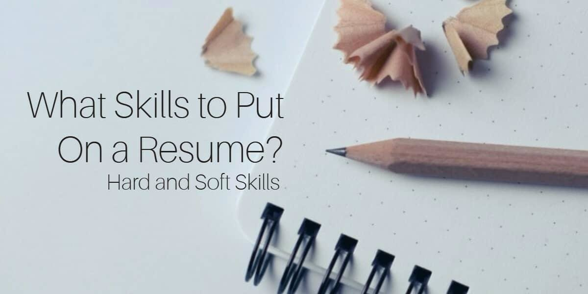 30+ Best Examples of What Skills to Put on a Resume (Proven Tips) - soft skills on resume