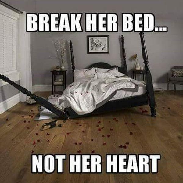 Break Her Bed Not Her Heart Rompi Il Suo Letto Non Il