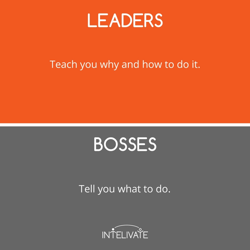 Leader vs Boss 12 Defining Characteristics of a Leader Intelivate
