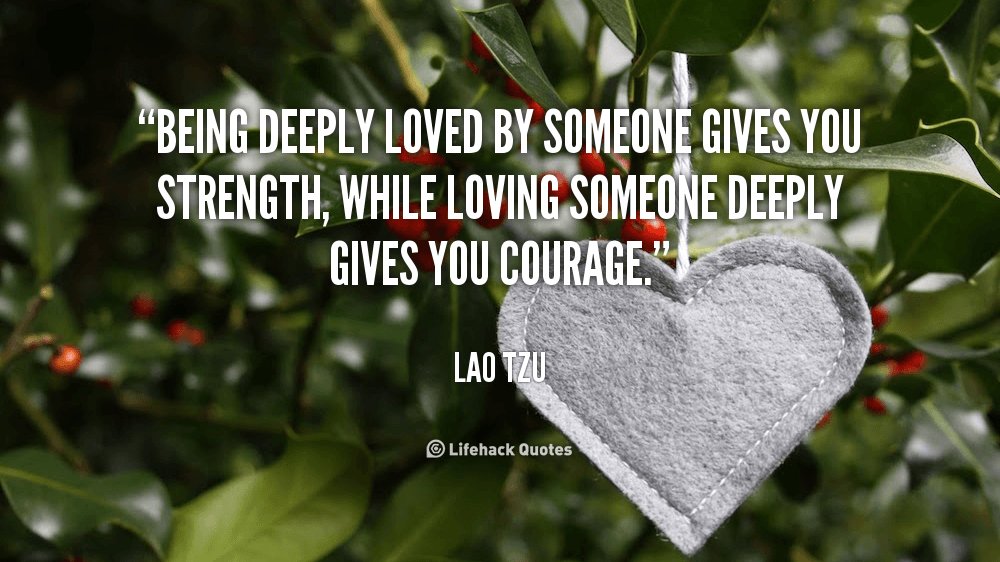 Love Is Life Quotes Wallpaper Being Deeply Loved By Someone Gives You Strength Lao Tzu