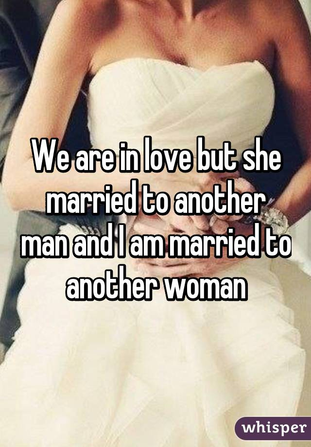 Married and in love with a married woman