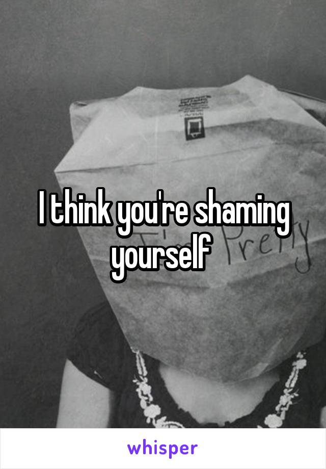 Image result for shaming yourself