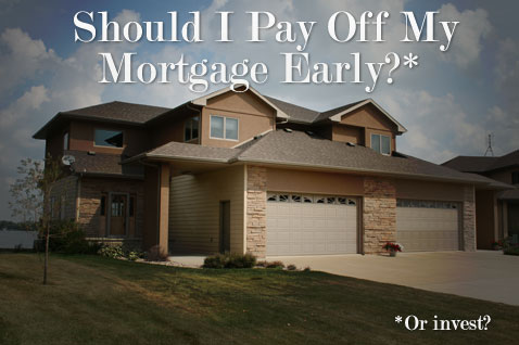 Should I Pay Off My Home Mortgage Early Or Invest?