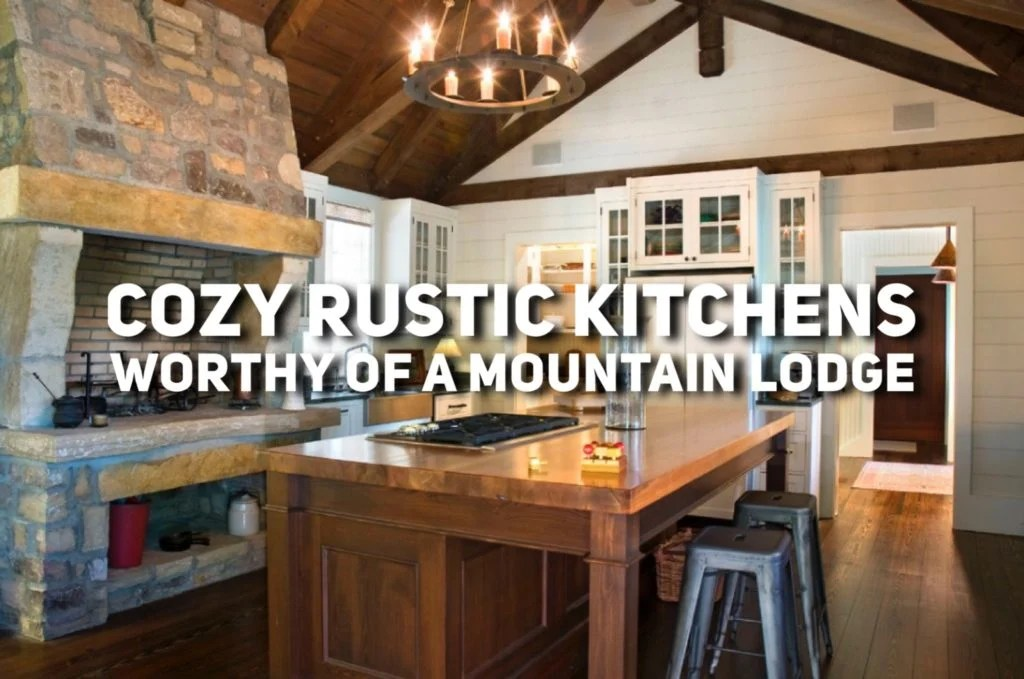 Where To Buy Old Kitchen Cabinets Cozy Rustic Kitchens Worthy Of A Mountain Lodge
