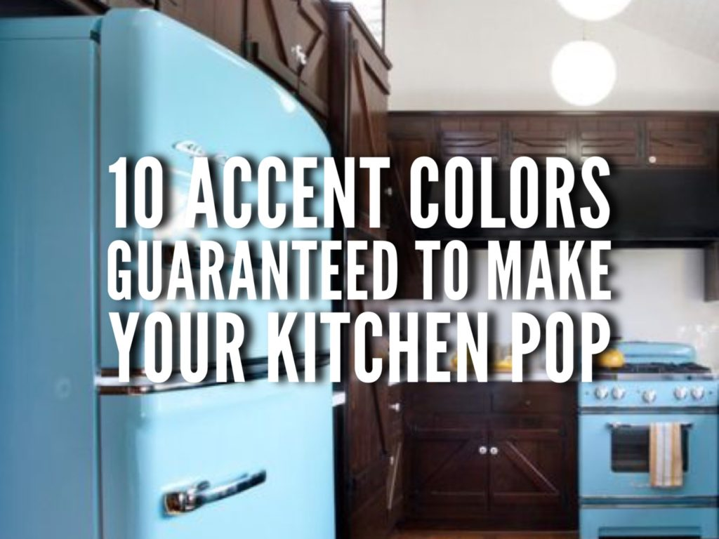 10 Accent Colors That Will Make Your Kitchen Pop Big Chill