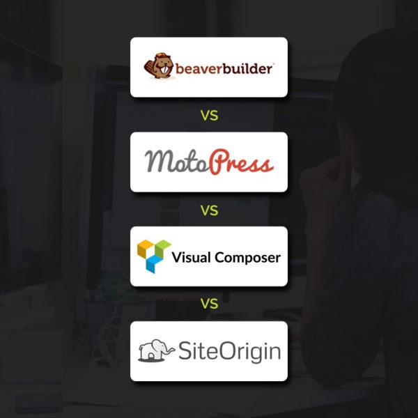 Beaver Builder Vs MotoPress Vs Visual Composer Vs Site Origin