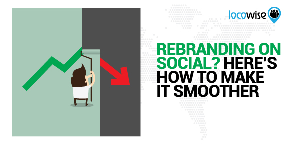 Rebranding On Social? Here\u0027s How To Make It Smoother - rebranding