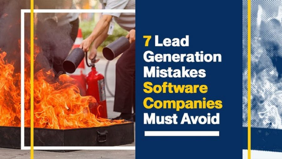 7 Lead Generation Mistakes Software Companies Must Avoid