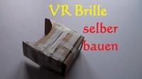 DIY VR Brille selber bauen - virtual reality Brille selber ...