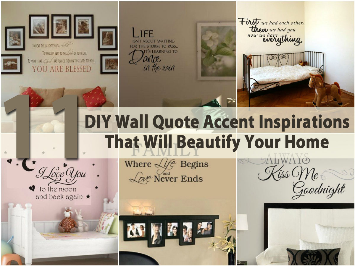 11 Diy Wall Quote Accent Inspirations That Will Beautify Your Home Diy Crafts