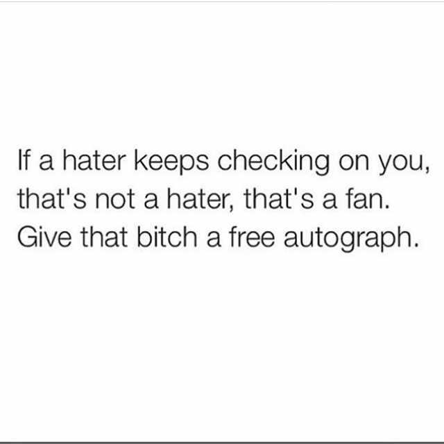 dopl3r - Memes - If a hater keeps checking on you thats not a