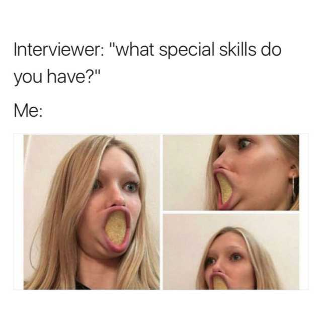 dopl3r - Memes - Interviewer what special skills do you have? Me