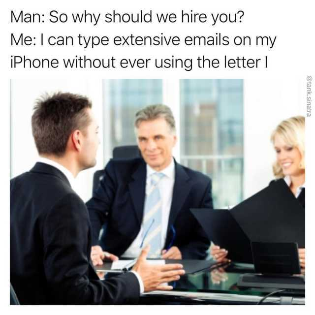 dopl3r - Memes - Man So why should we hire you? Me I can type - why should i hire you