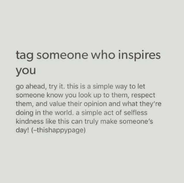 dopl3r - Memes - tag someone who inspires you go ahead try it