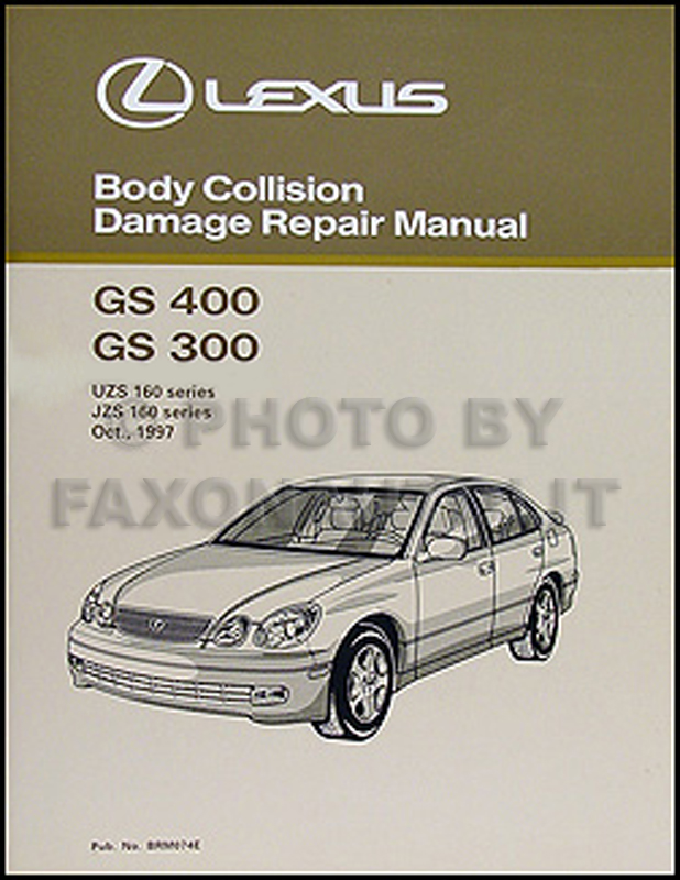 1998-2005 Lexus GS 400/430 and 300 Body Collision Repair Shop Manual