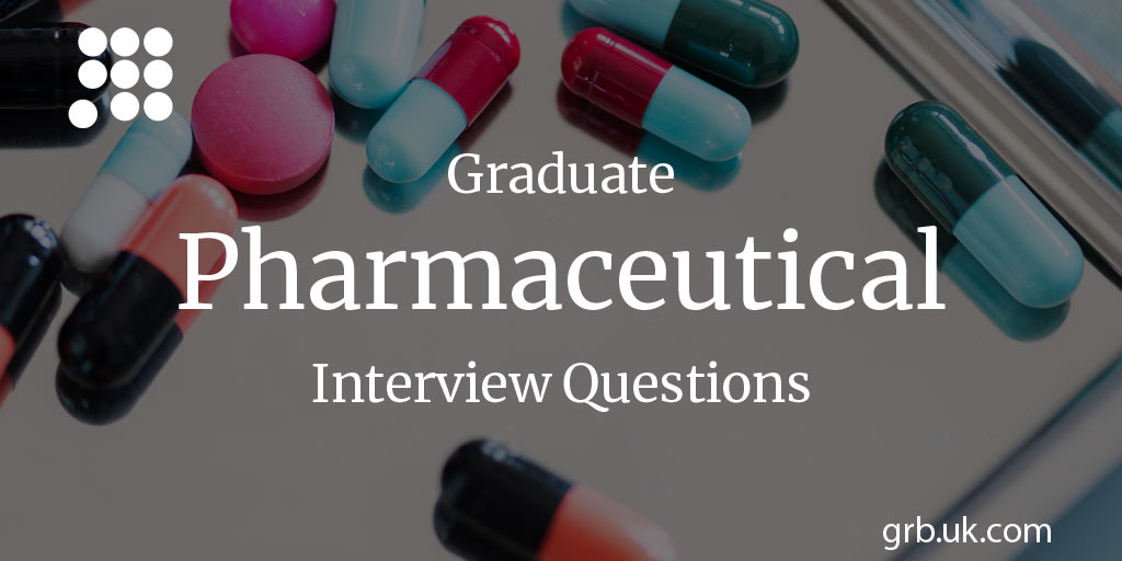 Graduate Pharmaceutical Interview Questions GRB