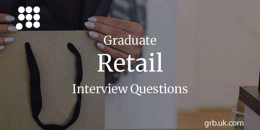 Graduate Retail Interview Questions  Answers GRB