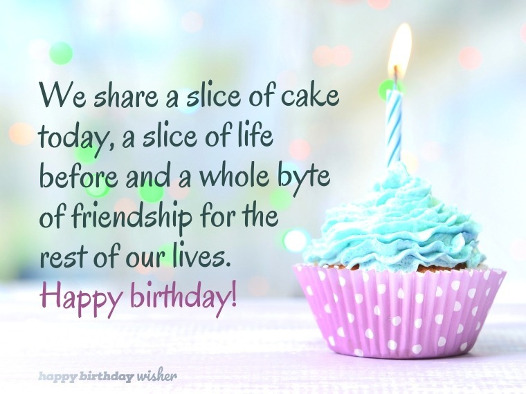 We share a slice of cake today - Happy Birthday Wisher