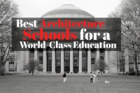 Best Architecture Schools for a World-Class Education