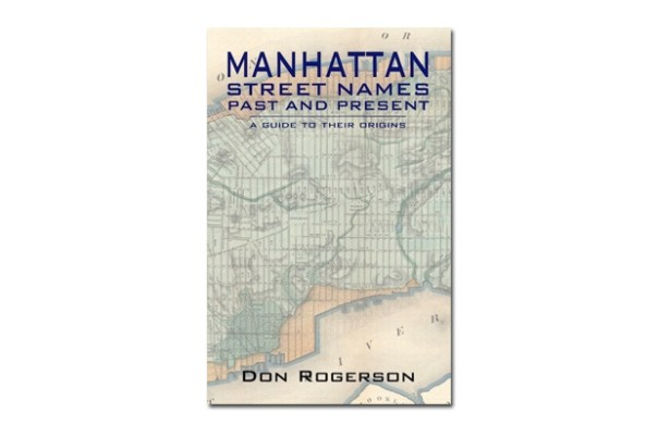 Don Rogerson's Kickstarter Answers how Manhattan Street Names Like the Dirty Lane or the Golden Hill Came to be.