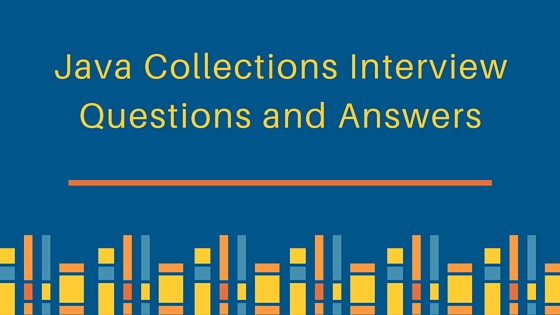 Java Collections Interview Questions and Answers - JournalDev