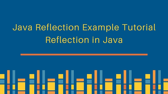 Java Reflection Example Tutorial - JournalDev