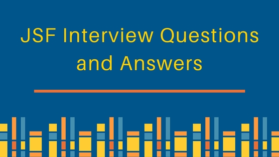 JSF Interview Questions And Answers - JournalDev - interview questions for servers