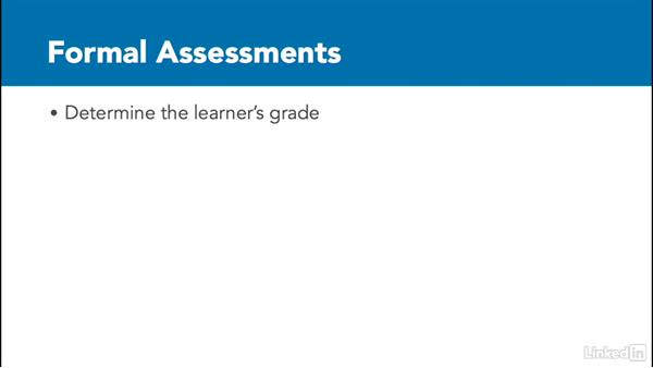 What are formal assessments?