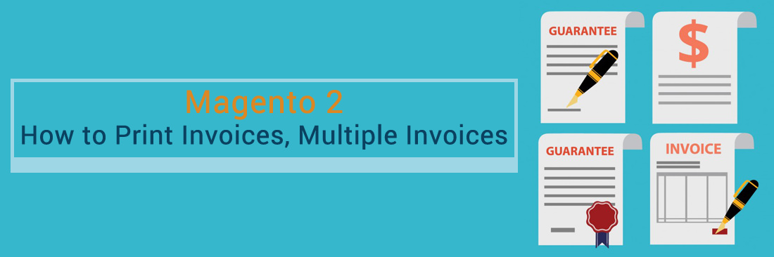 How to Print Invoices, Multiple Invoices in Magento 2 - Tutorials - how to print invoices