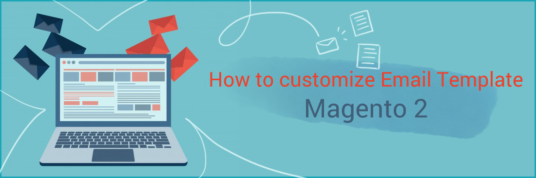 How to customize Email Template in Magento 2 - Tutorials \u2013 Mageplaza