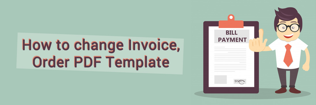 How to change Invoice, Order PDF template in Magento 2 - Tutorials