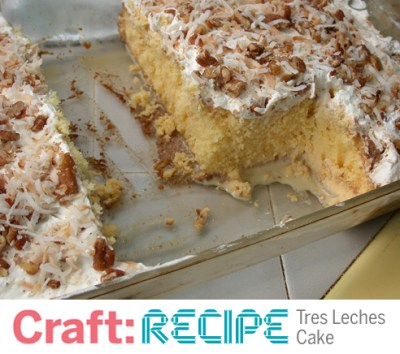 Craft: Recipe - Easy Tres Leches Cake | Make: