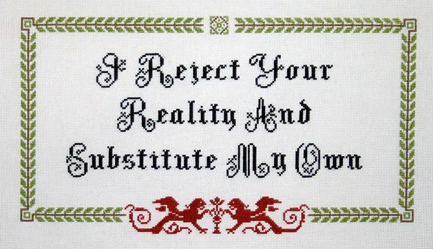 i_reject_your_reality_cross_stitch.jpg