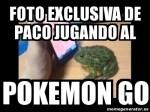 Foto Exclusiva De Paco Jugando Al Pokemon Go