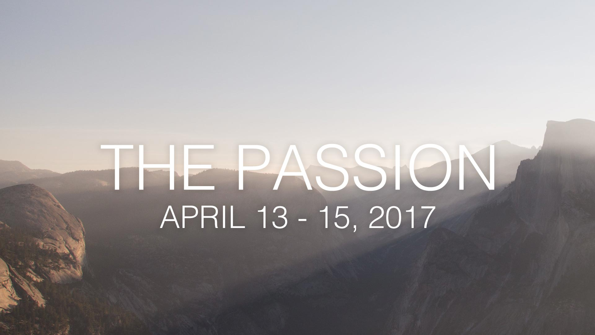 The Passion 2017 The Passion Conference April 13 15 2017 Santa Maria