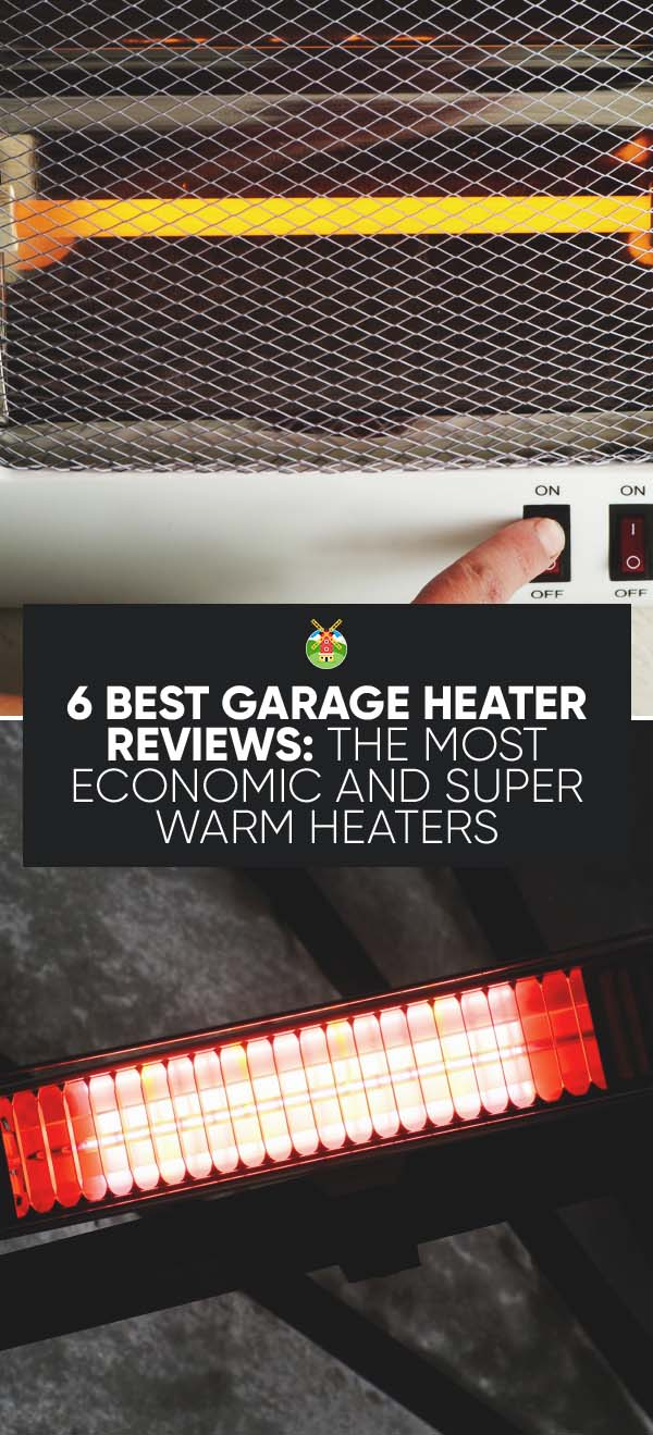 Garage Heater With Wall Thermostat 6 Best Garage Heater Reviews The Most Economic And Super Warm Heaters