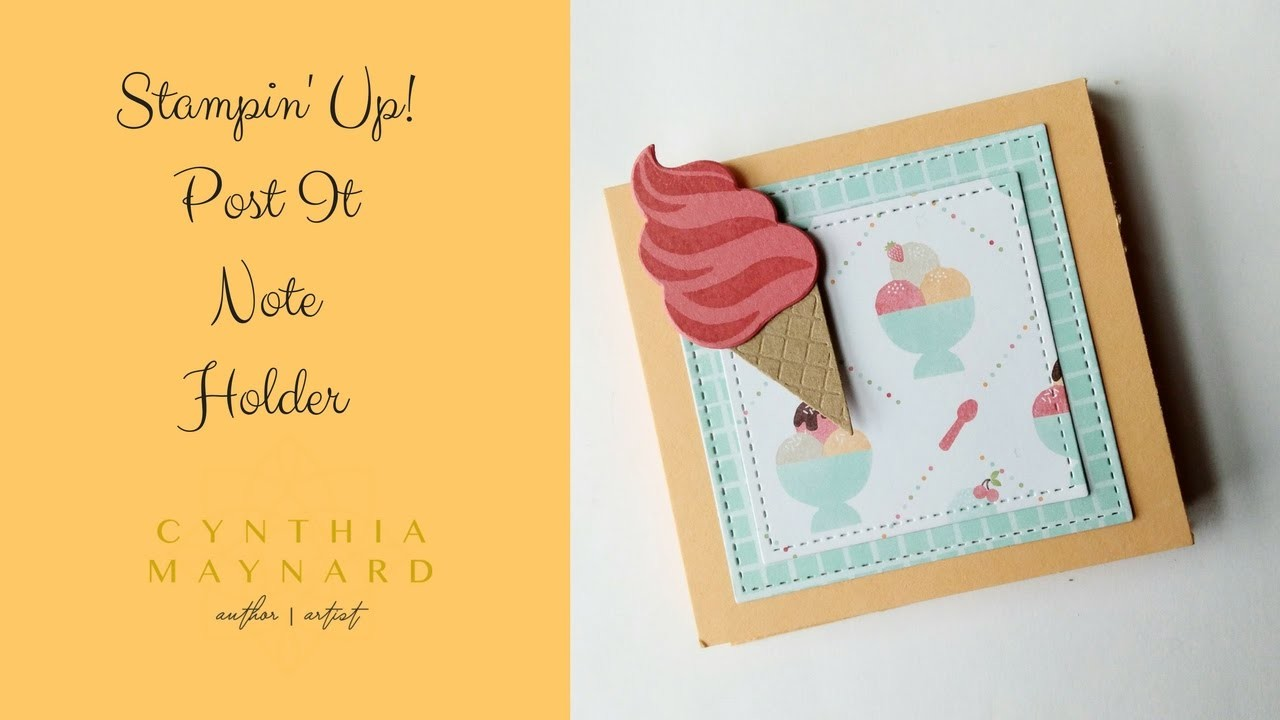 Fast Craft Ice Cream Post It Note Holder Stampin Up