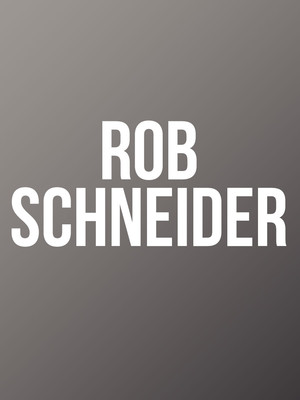 Rob Schneider - South Point Showroom, Las Vegas, NV - Tickets