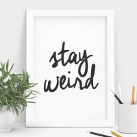 'stay weird' black and white typography print wall art by ...