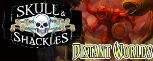 Skull and Shackles / Distant Worlds