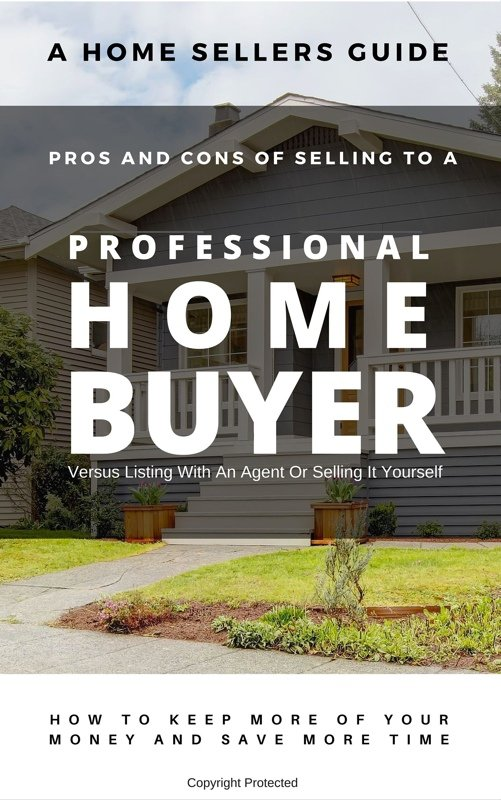 Learn The Pros and Cons Of Selling Your House To A Professional