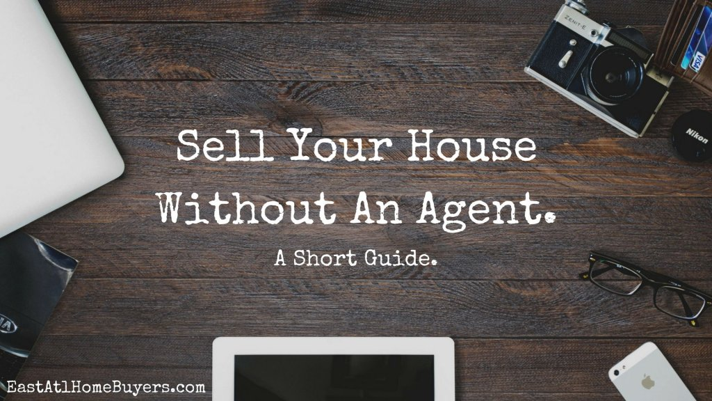How to Sell your House by Yourself in Atlanta - A Short Guide