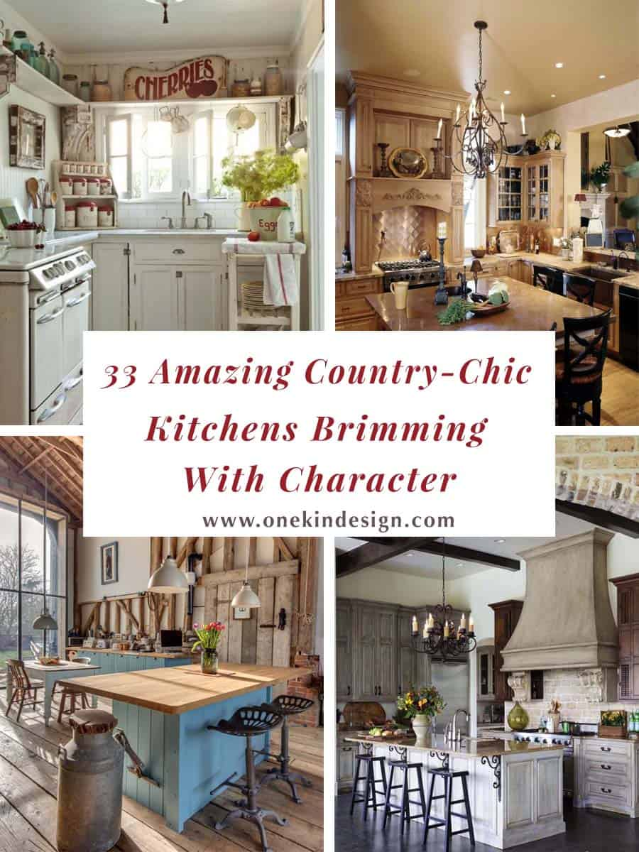 33 Amazing Country Chic Kitchens Brimming With Character