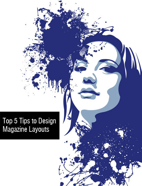 5 Useful Tips for Magazine Design Layout - Outsource2india