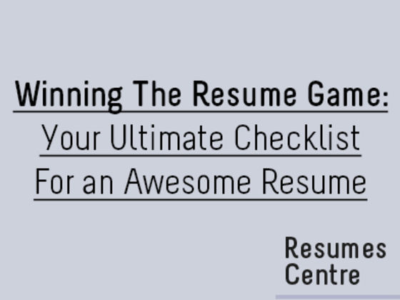 Winning The Resume Game Your Ultimate Checklist For an Awesome