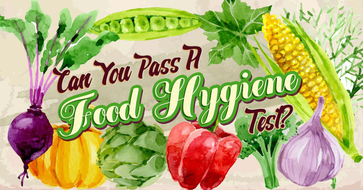 Can You Pass A Food Hygiene Test?